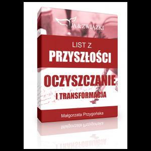OCZYSZCZANIE I TRANSFORMACJA - LIST Z PRZYSZŁOŚCI